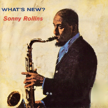 Sonny Rollins - What's New? (Remastered)