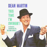 Dean Martin - This Time I'm Swingin'! (Remastered)