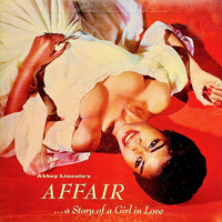 Abbey Lincoln - Abbey Lincoln's Affair...A Story Of A Girl In Love (Remastered)