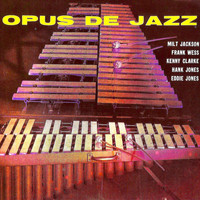 Milt Jackson - Opus De Jazz (Remastered)