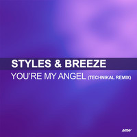 Styles & Breeze - You're My Angel (Technikal's Midnight Remix)