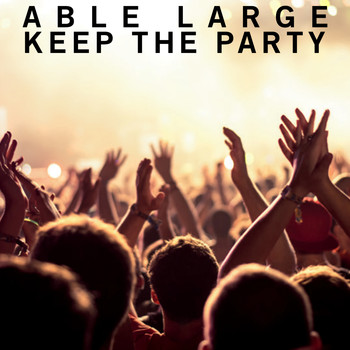 Able Large - Keep The Party