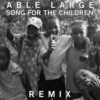 Able Large - Song For The Children (Remix)
