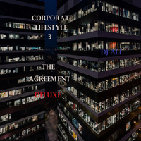 DJ ALI - Corporate Lifestyle 3: The Agreement (Deluxe)