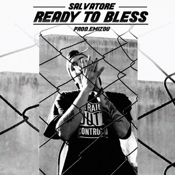 Salvatore - Ready to Bless (Explicit)