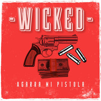 Wicked - Agarra Mi Pistola (Explicit)