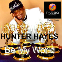 Hunter Hayes - Be My World