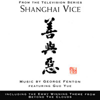 George Fenton - Shanghai Vice (Music from the Television Series)