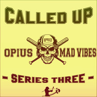 Opius x Mad Vibes - Called Up Series Three