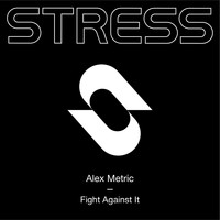 Alex Metric - Fight Against It