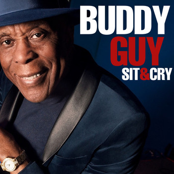 Buddy Guy - Sit & Cry