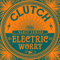 Clutch - Electric Worry (Weathermaker Vault Series)