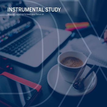 Various Artists - Instrumental Study (Musical Backdrop To Keep Your Focus On)