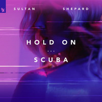 Sultan + Shepard - Hold On / Scuba