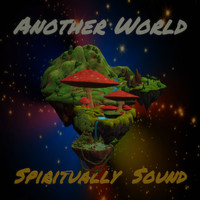 Spiritually Sound / - Another World