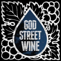God Street Wine - Let Me Know You