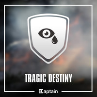 Kaptain / - Tragic Destiny
