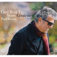 Paul Brown - God Rest Ye Merry Gentlemen
