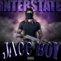 Interstate - Jacc Boy (Explicit)