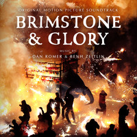 Dan Romer & Benh Zeitlin - Brimstone and Glory (Original Motion Picture Soundtrack)
