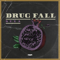 SULA - Drug Fall (Explicit)