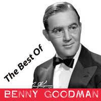 Benny Goodman - The Best of Benny Goodman
