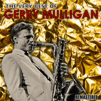 Gerry Mulligan - The Very Best of Gerry Mulligan (Remastered)