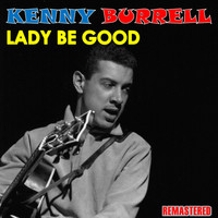 Kenny Burrell - Lady Be Good (Remastered)