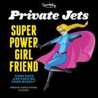 Private Jets - Superpower Girlfriend