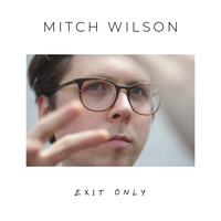 Mitch Wilson - Exit Only