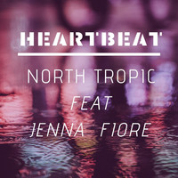 North Tropic & Jenna Fiore - Heartbeat