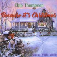 Chip Thompson - Because It's Christmas