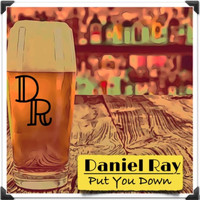 Daniel Ray - Put You Down