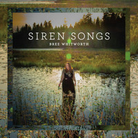 Bree Whitworth - Siren Songs (Explicit)