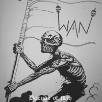 WAN / - Decade of filth