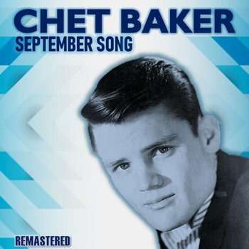 Chet Baker - September Song (Remastered)