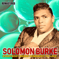 Solomon Burke - Everybody Needs Somebody to Love (Remastered)