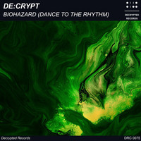 De:crypt - Biohazard (Dance to the Rhythm)