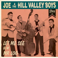 Joe & the Hill Valley Boys - Let Me See