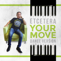 Etcétera - Your Move (Dance Version)