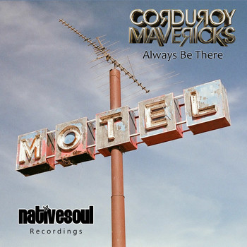Corduroy Mavericks - Always Be There
