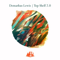 Demarkus Lewis - Top Shelf 2.0