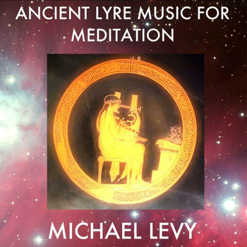 Michael Levy - Ancient Lyre Music for Meditation