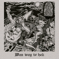 WAN / - Wan Way to Hell