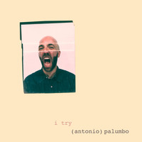 Antonio Palumbo - I Try