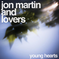 Jon Martin and Lovers - Young Hearts