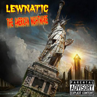 Lewnatic - The American Nightmare (Explicit)