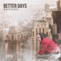 Marvelouz - Better Days (Explicit)