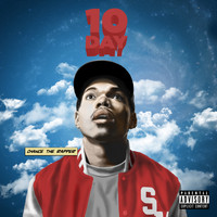 Chance The Rapper - 10 Day (Explicit)