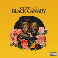 Chief Tunde - Black Canary (Explicit)